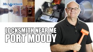 Locksmith Near Me Port Moody | Mr. Locksmith™ (604) 239-0983
